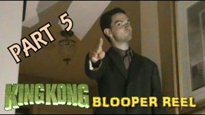 KING KONG (2016) Fan Film BLOOPER REEL (Part 5 – 5)