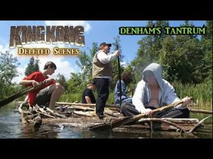King Kong (2016) Fan Film DELETED SCENES – Denham's Tantrum