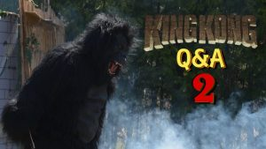 King Kong (2016) Q&A 2