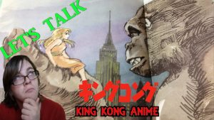 Let's Talk About A KING KONG ANIME FILM – CAN IT HAPPEN?