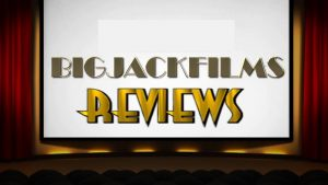 BIGJACKFILMS REVIEWS (2018) – Intro