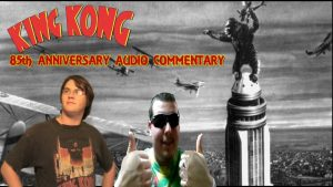 King Kong (1933) 85th ANNIVERSARY COMMENTARY  {#85YearsOfKong}