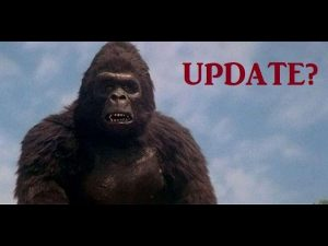 NEW KING KONG REVIEW TOMORROW…BUT FIRST A FEW UPDATES!