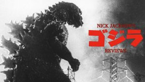 Gojira (1954) NICK JACKSON'S GODZILLA REVIEWS