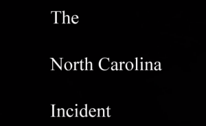TRAILER – The North Carolina Incident