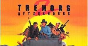 Tremors 2: Aftershocks (1996) Review – NICK JACKSON