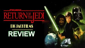 Return Of The Jedi (1983) REVIEW – THE STAR WARS SAGA