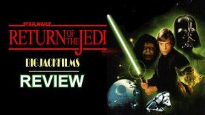 Return Of The Jedi (1983) REVIEW – THE STAR WARS SAGA