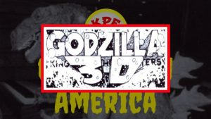 Godzilla: King of the Monsters 3D (1983) | Godzilla In America | Ep. 1 – KAIJUPSYCHOFILMS
