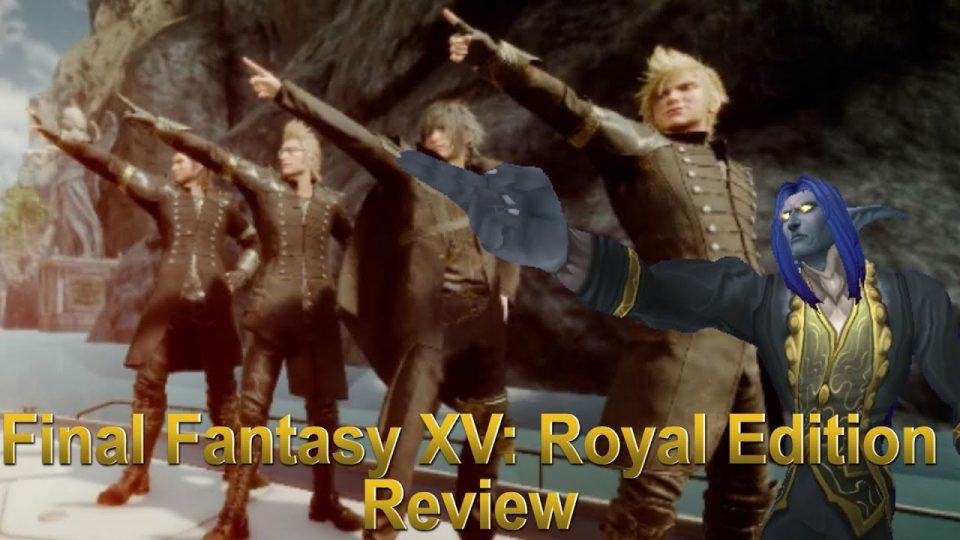 Media Hunter - Final Fantasy XV: Royal Edition Review Part 1