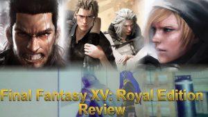 The Media Hunter – Final Fantasy XV: Royal Edition Review Part 2