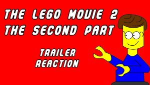 The LEGO Movie 2: The Second Part – Trailer Reaction – MATTHEW LAMONT