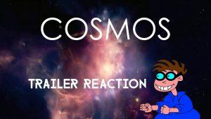 COSMOS – Trailer Reaction – MATTHEW LAMONT