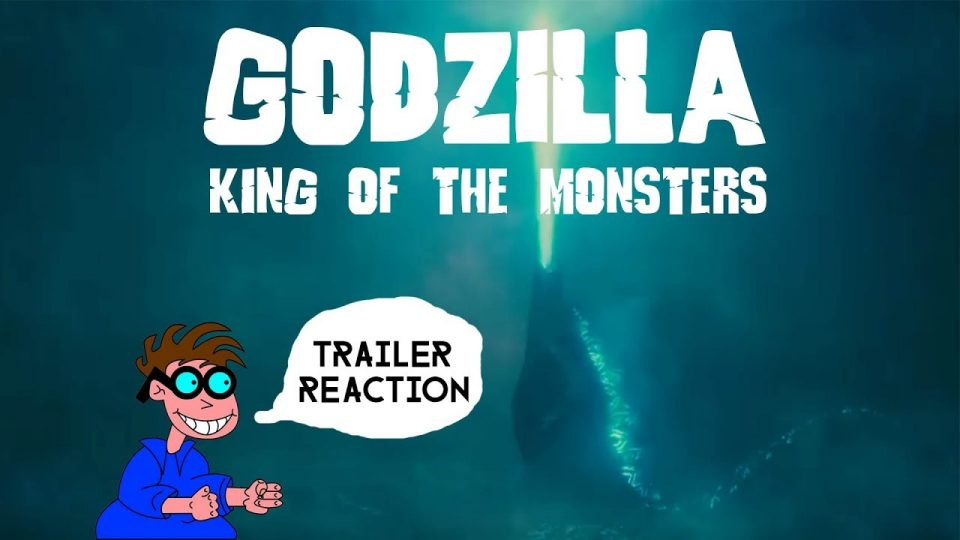 GODZILLA, KING OF THE MONSTERS -  Trailer Reaction.
