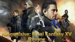 Media Hunter – Kingsglaive: Final Fantasy XV Review