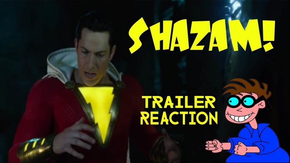 SHAZAM! - Trailer Reaction.