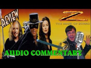 AUDIO COMMENTARY – The Mask Of Zorro – BIGJACKFILMS REVIEW