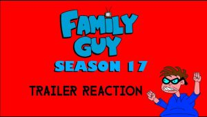 FAMILY GUY – Season 17 Trailer Reaction Video – MATTHEW LAMONT