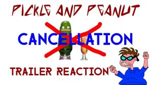 PICKLE AND PEANUT Cancellation – Trailer Reaction Video – MATTHEW LAMONT