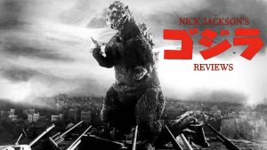 Godzilla: King Of The Monsters (1956) NICK JACKSON'S GODZILLA REVIEWS