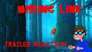 MISSING LINK – Trailer Reaction – MATTHEW LAMONT