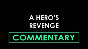 A HERO'S REVENGE (2012) Commentary – MATTHEW LAMONT