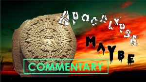 APOCALYPSE MAYBE (2012) Commentary – MATTHEW LAMONT