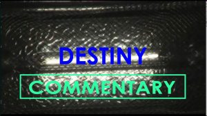 DESTINY (2011) – Commentary – MATTHEW LAMONT