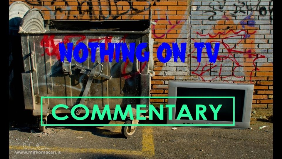 NOTHING ON TV (2012) - Commentary.