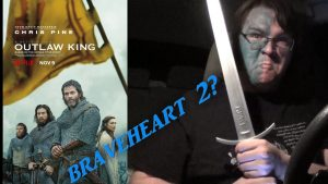 "Opening Night – OUTLAW KING ""BRAVEHEART 2?"""