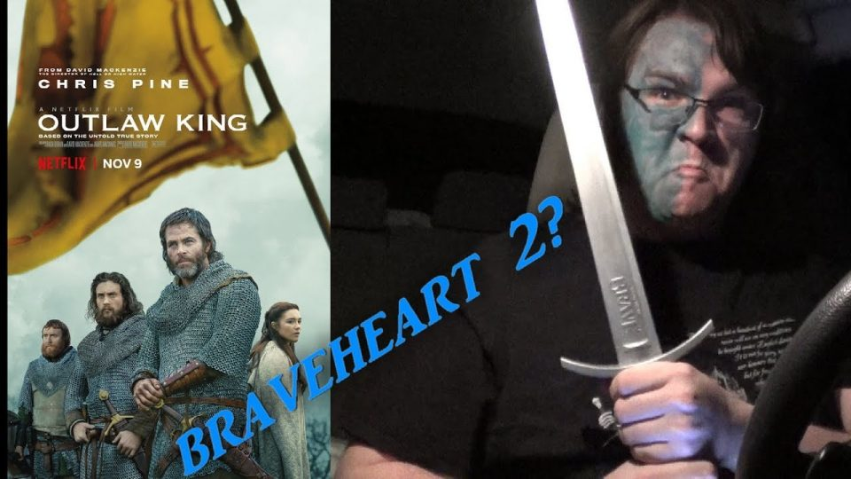 "Opening Night - OUTLAW KING ""BRAVEHEART 2?"""