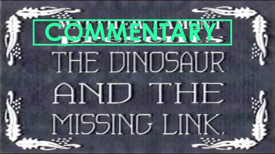 THE DINOSAUR AND THE MISSING LINK (2005) - Commentary