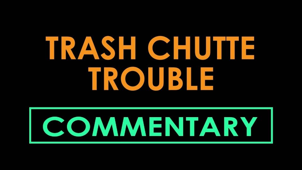 TRASH CHUTE TROUBLE (2011) - Commentary