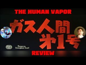 Honda Thon Episode 13: The Human Vapor (1960) Review – NICK JACKSON