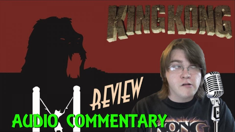 AUDIO COMMENTARY - BigJackFilms King Kong (2016) REVIEW (#MarchOfKong)