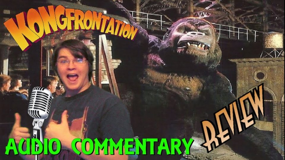 AUDIO COMMENTARY - Kongfrontation REVIEW (#MarchOfKong)