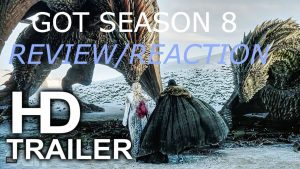 Game of Thrones Season 8 Trailer Review/Reaction – RICEDUKE