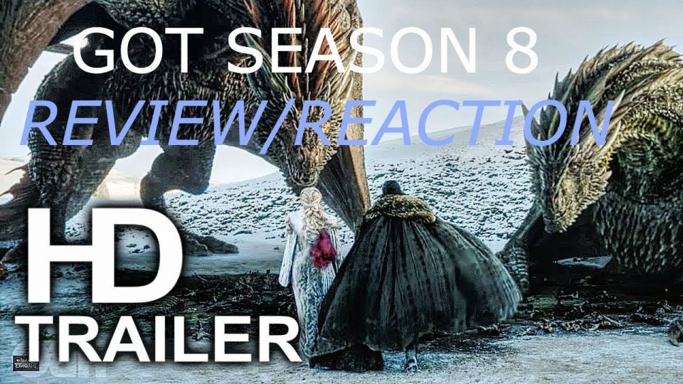 Game of Thrones Season 8 Trailer Review/Reaction.
