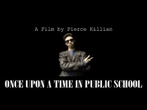 Once Upon a Time in Public School: A Short Film from Pierce Killian – CINEMATIC TRASH