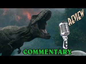 AUDIO COMMENTARY – Jurassic World Fallen Kingdom (2018) REVIEW