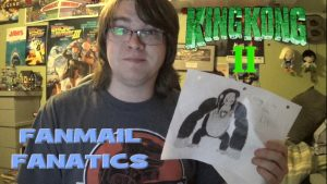 KING KONG 2? FANMAIL FANATICS