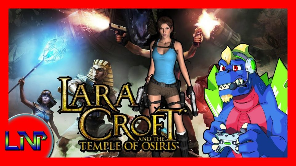 Let's Not Play Lara Croft and the Temple of Osiris