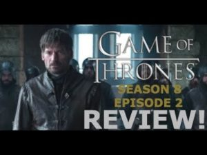 Game Of Thrones Season 8 Episode 2 – A Knight Of The Seven Kingdoms REVIEW! RICEDUKE