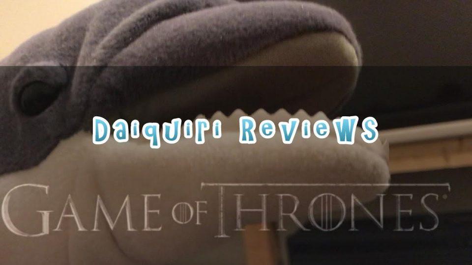 Daiquiri #27 Review: Game of Thrones
