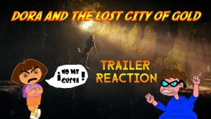 DORA AND THE LOST CITY OF GOLD – Trailer Reaction Video – MATTHEW LAMONT
