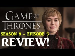 Game Of Thrones Season 8 Episode 5: The Bells – REVIEW! RICEDUKE