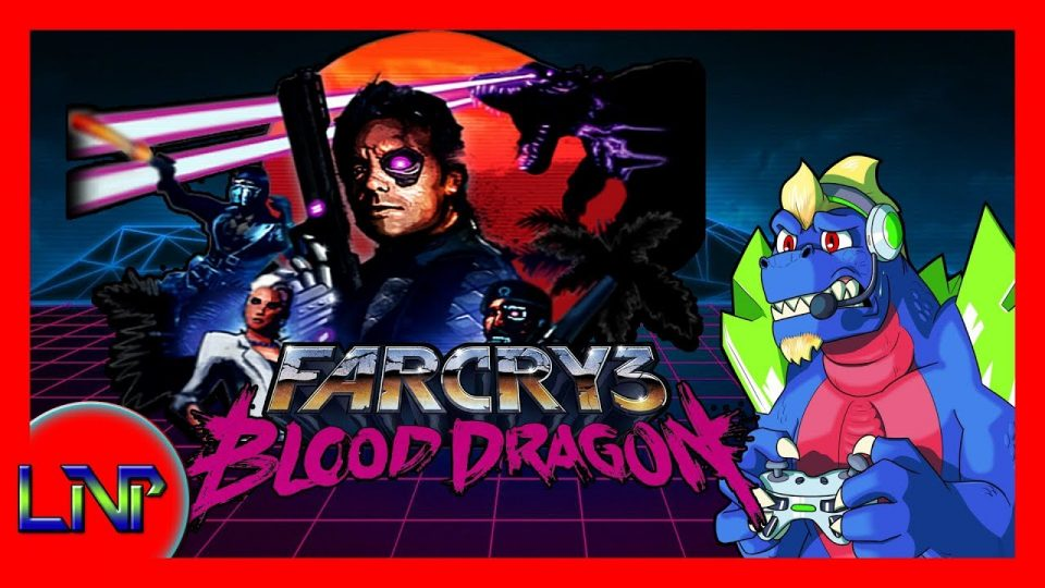 Let's Not Play Far Cry Blood Dragon