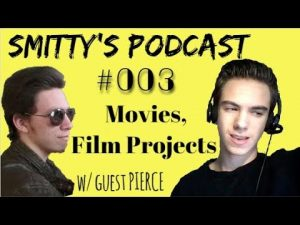 Movies & Our Film Projects (ft. Cinematic Trash) Smitty's Podcast #003