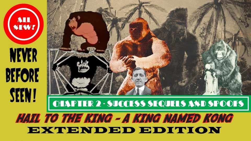HAIL TO THE KING: A KING NAMED KONG - Part 2: Success, a Sequel, and Spoofs (Trailer).