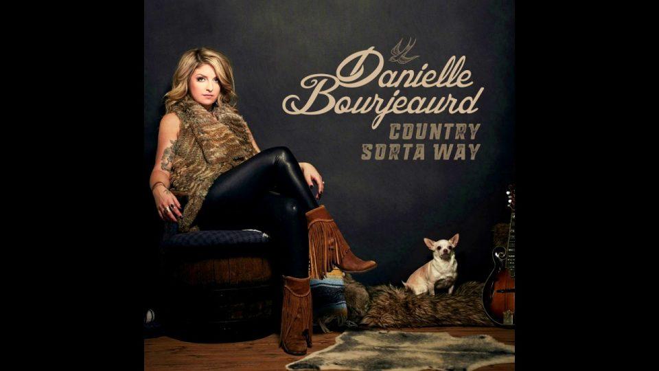 Country Sorta Way - Danielle Bourjeaurd